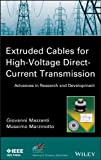 Extruded Cables for High-Voltage Direct-Current Transmission: Advances in Research and Development (IEEE Press Series on Power Engineering), Giovanni Mazzanti, Massimo Marzinotto, 1118096665