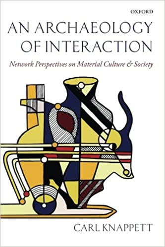 Book An Archaeology of Interaction: Network Perspectives on Material Culture and Society