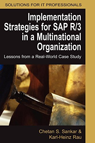 Implementation Strategies for SAP R/3 in a Multinational Organization: Lessons from a Real-World Case Study