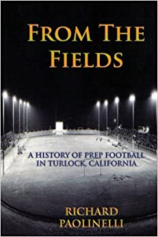 From The Fields: A History Of Prep Football In Turlock, California