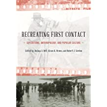 Recreating First Contact: Expeditions, Anthropology, and Popular Culture
