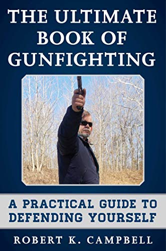 The Ultimate Book of Gunfighting: A Practical Guide to Defending Yourself ()
