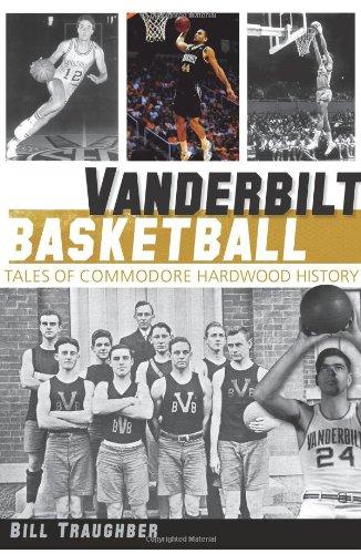 Basketball Collegiate Pacific (Vanderbilt Basketball:: Tales of Commodore Hardwood History (Sports))