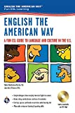 English the American Way: A Fun ESL Guide to Language  and  Culture in the U.S. w/Audio CD  and  MP3 (English as a Second Language Series)