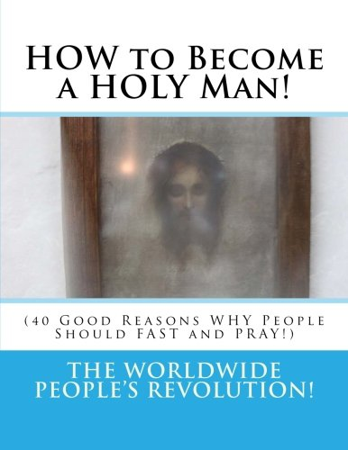 Download HOW to Become a HOLY Man!: (40 Good Reasons WHY People Should FAST and PRAY!) ebook