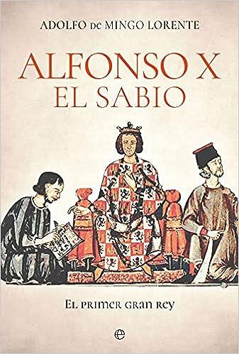 Alfonso X el Sabio de Adolfo de Mingo Lorente