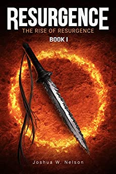 Resurgence: The Rise of Resurgence Book I by [Nelson, Joshua W.]