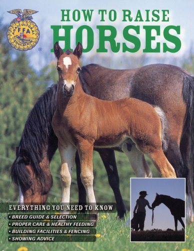 Read Online How To Raise Horses: Everything You Need To Know PDF