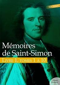 Mémoires de Saint-Simon, livre 1, tomes 1 à 10 par  Saint-Simon
