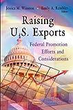 Raising U. S. Exports, Jessica M. Winston and Emily A. Rembler, 162100760X