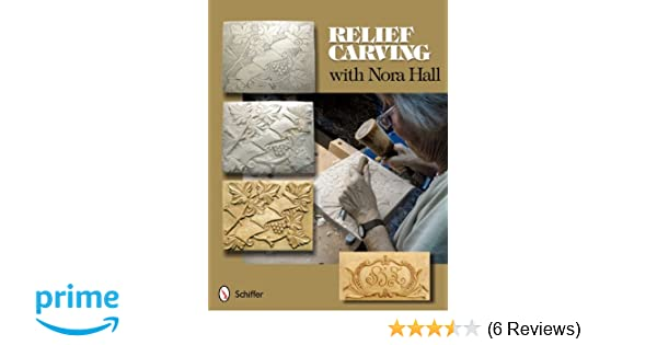 Relief carving with nora hall nora hall  amazon