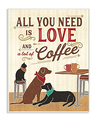 All You Need is Love and Coffee Cats Dogs Wall Plaque Art
