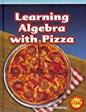 Learning Algebra with Pizza, Dawn McMillan, 142966620X