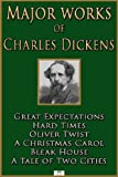 Image of Major Works of Charles Dickens: Great Expectations; Hard Times; Oliver Twist; A Christmas Carol; Bleak House; A Tale of Two Cities