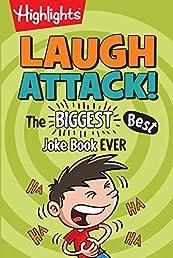 Laugh Attack!: The BIGGEST, Best Joke Book EVER (Highlights(TM) Laugh Attack! Joke Books)
