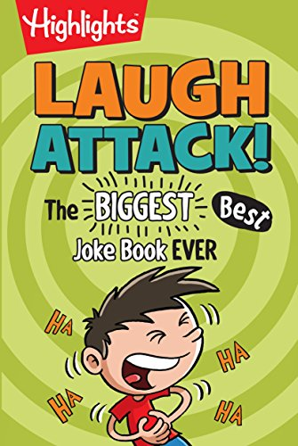 Laugh Attack!: The BIGGEST, Best Joke Book EVER (Highlights™ Laugh Attack! Joke Books)