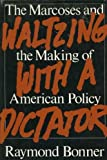 Waltzing with a Dictator, Raymond Bonner, 0812913264