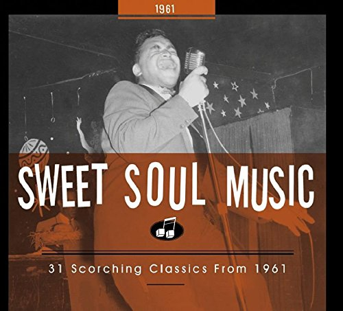 (Sweet Soul Music: 31 Scorching Classics From 1961)