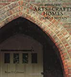 Historic Arts and Crafts Homes of Great Britain, Brian Coleman, 158685531X