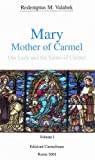 Mary, Mother of Carmel : Our Lady and the Saints of Carmel, Valabek, Redemptus Maria, 887288005X