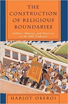 Book The Construction of Religious Boundaries: Culture, Identity and Diversity in the Sikh Tradition by Oberoi (1994-10-01)