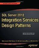 SQL Server 2012 Integration Services Design Patterns, Andy Leonard and Matt Masson, 1430237716