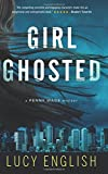 Girl Ghosted: A Penny Wade Mystery (Penny Wade Mysteries) (Volume 3)