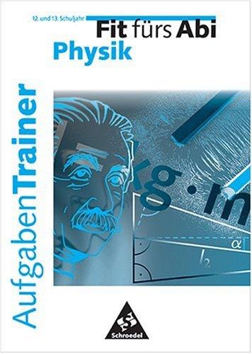 Fit fürs Abi. Aufgaben-Trainer: Aufgaben-Trainer Physik