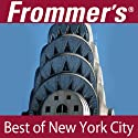 Frommer's Best of New York City Audio Tour Speech by Pauline Frommer, Alexis Lipsitz Flippin Narrated by Pauline Frommer
