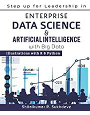 Step up for Leadership in Enterprise Data Science & Artificial Intelligence with Big Data: Illustrations with R & Python