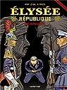 Elysée République, Tome 3 : Echelon présidentiel par Khattou