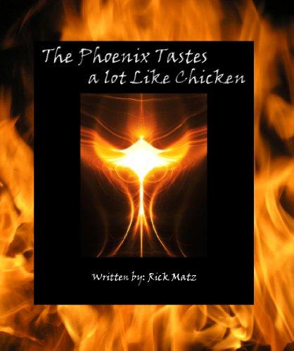 The Phoenix Tastes a Lot Like Chicken