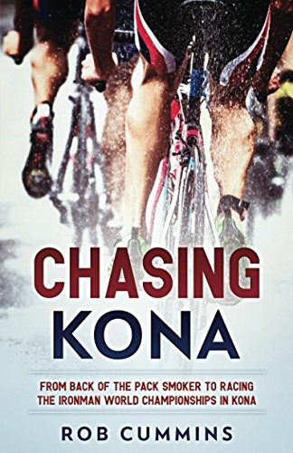 - Chasing Kona: From back of the pack smoker to racing the Ironman World Championships in Kona