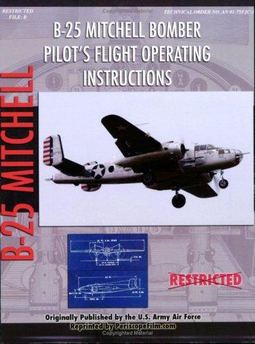 - North American B-25 Mitchell Bomber Pilot's Flight Operating Manual