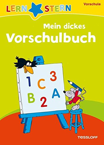 Mein dickes Vorschulbuch: Formen, Farben, Buchstaben, Zahlen üben