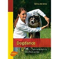 Dogdance: Schritt für Schritt vom Trick zur Kür (Heimtiere)