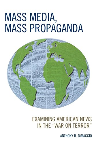 Mass Media, Mass Propaganda: Understanding the News in the 'War on Terror'