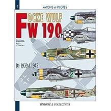 Avions et pilotes : le Focke Wulf 190 de 1939 à 1945
