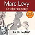 Le voleur d'ombres Audiobook by Marc Levy Narrated by Marc Levy