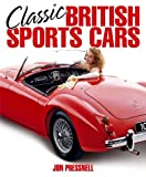 Classic British Sports Cars, Jon Pressnell, 1844258491