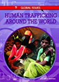 Human Trafficking Around the World, Kaye Stearman, 1448818796
