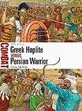 Greek Hoplite vs Persian Warrior (Combat, Band 31)
