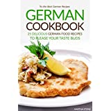 German Cookbook - 25 Delicious German Food Recipes to Please your Taste Buds: Try the Best German Recipes