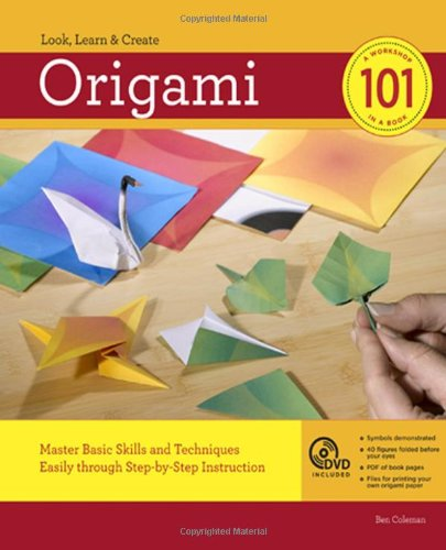 Origami 101: Master Basic Skills and Techniques Easily through Step-by-Step Instruction (The Origami Master)
