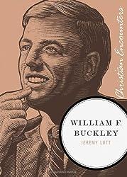 William F. Buckley (Christian Encounters Series)