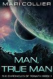 Man, True Man (The Chronicles of Tonath Book 1) Livre Pdf/ePub eBook