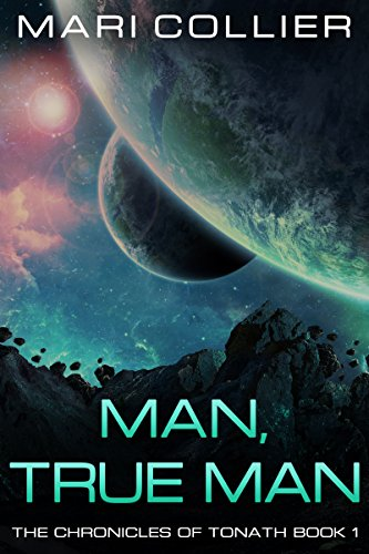 Amazon man true man the chronicles of tonath book 1 ebook man true man the chronicles of tonath book 1 by collier fandeluxe Epub
