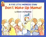 Don't Wake up Mama!, Eileen Christelow, 0395764793