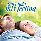 Can't Fight This Feeling: Cabin Fever Series #3 | Christie Ridgway