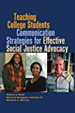 Teaching College Students Communication Strategies for Effective Social Justice Advocacy, Nash, Robert J., 1433114372